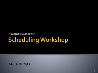 Scheduling Workshop