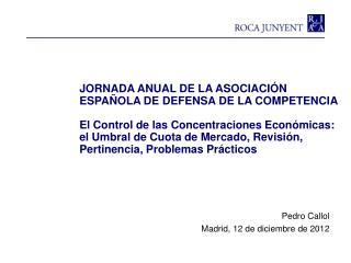 JORNADA ANUAL DE LA ASOCIACI�N ESPA�OLA DE DEFENSA DE LA COMPETENCIA