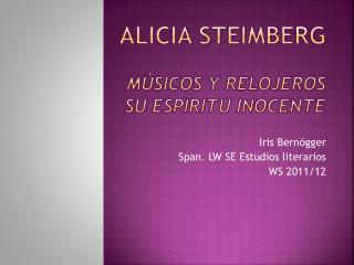 Alicia  Steimberg Músicos y relojeros Su espíritu inocente