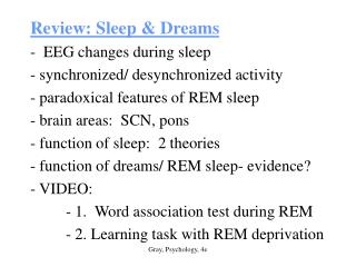 Review: Sleep & Dreams -  EEG changes during sleep - synchronized/ desynchronized activity - paradoxical features of RE