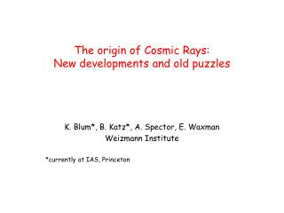 The origin of Cosmic Rays: New developments and old puzzles