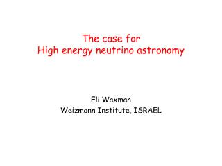 The case for High energy neutrino astronomy