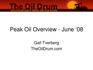 Peak Oil Overview - June �08