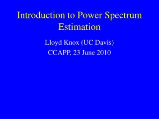 Introduction to Power Spectrum Estimation