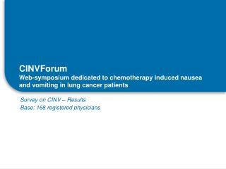 CINVForum W eb -symposium  dedicated to chemotherapy induced nausea and vomiting in lung cancer patients