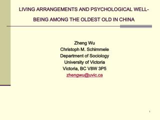 LIVING ARRANGEMENTS AND PSYCHOLOGICAL WELL-BEING AMONG THE OLDEST OLD IN CHINA