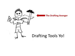 Drafting Tools  Yo !