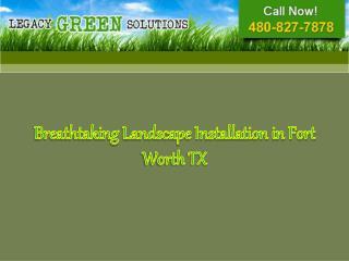Breathtaking Landscape Installation in Fort Worth TX