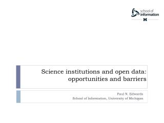 Science institutions and open data: opportunities and barriers