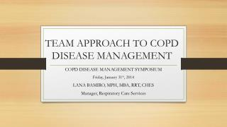 TEAM APPROACH TO COPD DISEASE MANAGEMENT