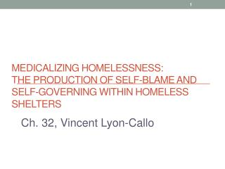Medicalizing  Homelessness:  The Production of Self-Blame and Self-Governing within Homeless Shelters
