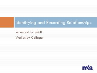 Identifying and  Recording Relationships