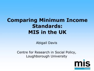 Comparing Minimum Income Standards: MIS in the UK