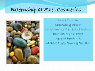Externship at Shel Cosmetics