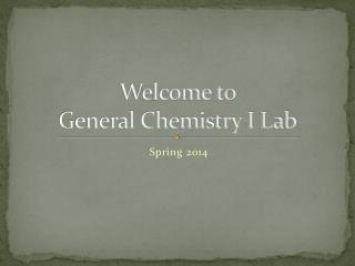 Welcome to  General Chemistry I Lab