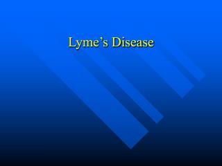 Lyme s Disease