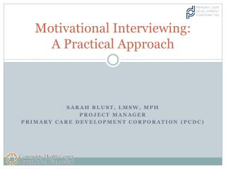 Motivational Interviewing:  A Practical Approach