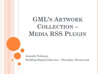 GML's Artwork Collection –  Media RSS Plugin