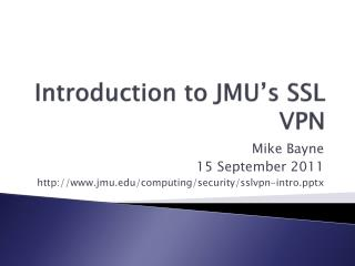 Introduction to JMU�s SSL VPN