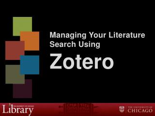 Managing Your Literature Search Using Zotero