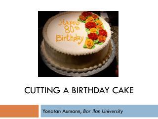 Cutting a Birthday Cake