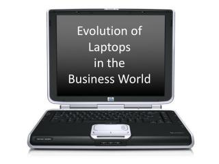 Evolution of  Laptops  in the  Business World