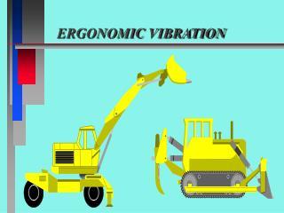 ERGONOMIC VIBRATION