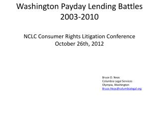 Washington Payday Lending Battles  2003-2010  NCLC  Consumer Rights Litigation Conference  October 26th, 2012