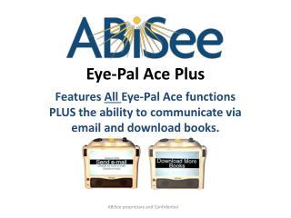 Eye-Pal Ace Plus