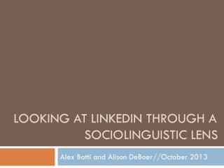 Looking at LinkedIn through a 			 sociolinguistic lens