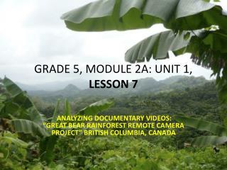 GRADE 5, MODULE 2A: UNIT 1,  LESSON  7