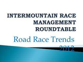 INTERMOUNTAIN RACE MANAGEMENT ROUNDTABLE