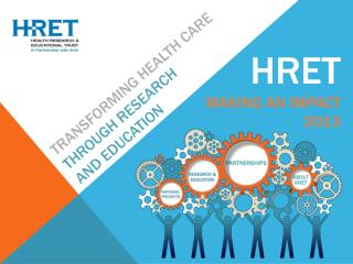 Transforming Health Care THROUGH RESEARCH  AND EDUCATION