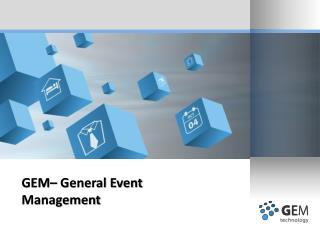 GEM– General Event Management
