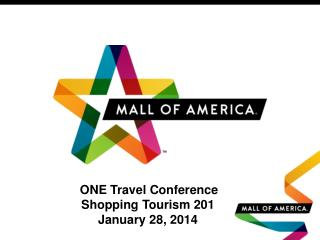 ONE Travel Conference  Shopping  Tourism 201  January  28, 2014