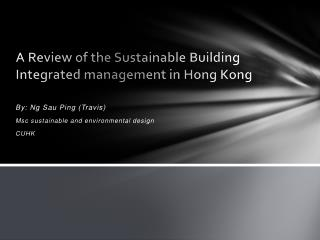 A Review of the Sustainable Building Integrated management in Hong Kong