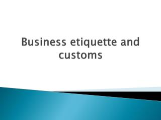 Business etiquette and customs