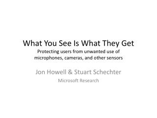 What You See Is What They Get Protecting users from unwanted use  of microphones , cameras, and other sensors