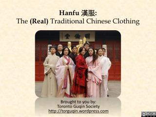 Hanfu  漢服 :  The  (Real)  Traditional Chinese Clothing