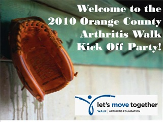 Welcome to the  2010 Orange County  Arthritis Walk  Kick Off Party