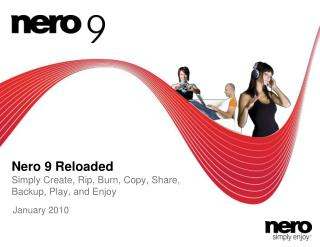 Nero 9 Reloaded Simply Create, Rip, Burn, Copy, Share, Backup, Play, and Enjoy