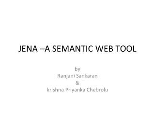JENA –A SEMANTIC WEB TOOL