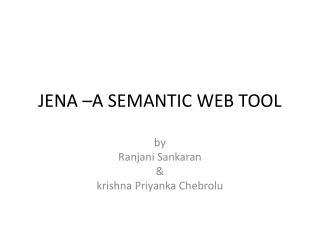 JENA �A SEMANTIC WEB TOOL