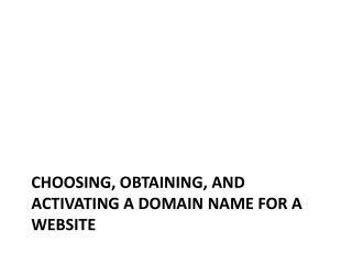 Choosing, obtaining, and activating a domain name for a website