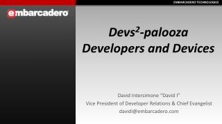 Devs 2 -palooza Developers and Devices