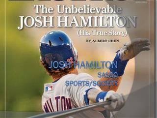 Josh Hamilton Sasso Sports/Society