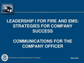 Leadership I for fire and  ems :  strategies for company success  Communications for the Company Officer