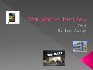 Wal-Mart vs. best buy