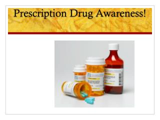 Prescription Drug Awareness!