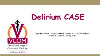 Delirium CASE